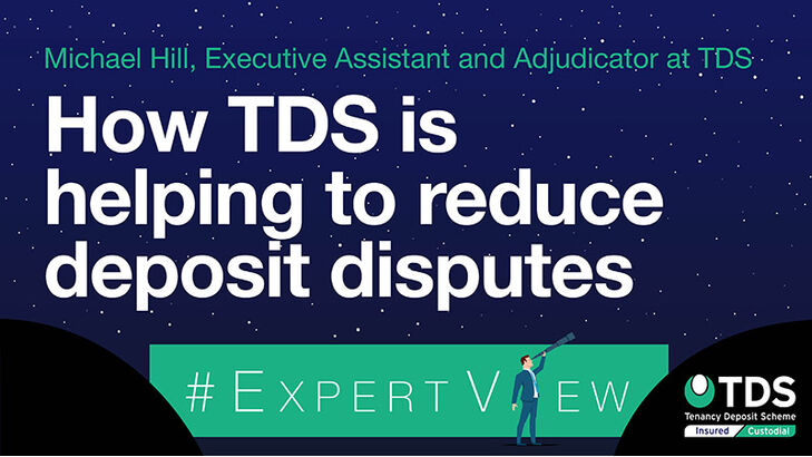 Image of #ExpertView: How TDS is helping to reduce deposit disputes