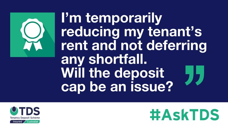 AskTDS blog graphic - reducing tenants rent and not deferring any shortfall, will the deposit cap be an issue?