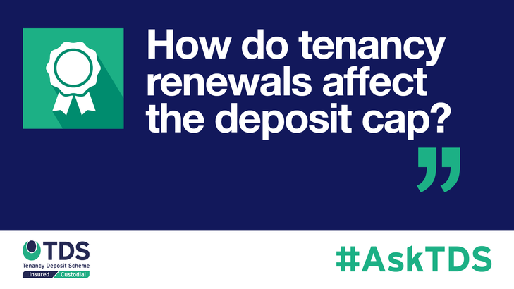 AskTDS blog graphic - tenancy renewals and the deposit cap