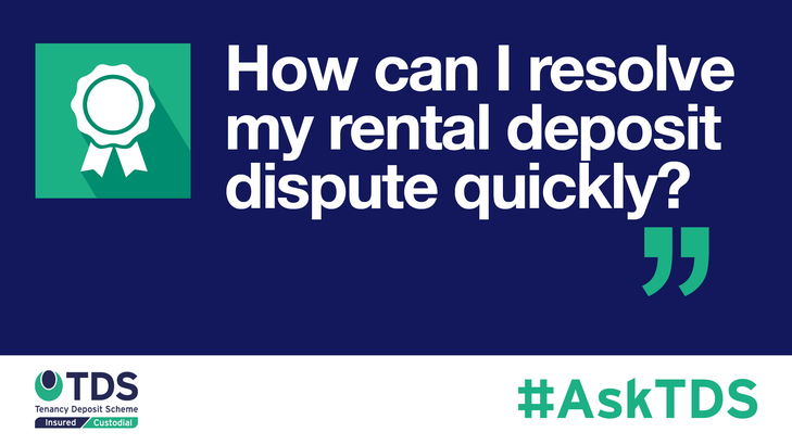 #AskTDS: How Can I Resolve My Rental Deposit Dispute Quickly?