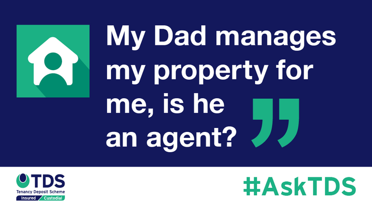 AskTDS blog image - My Dad manages my property for me, is he an agent?