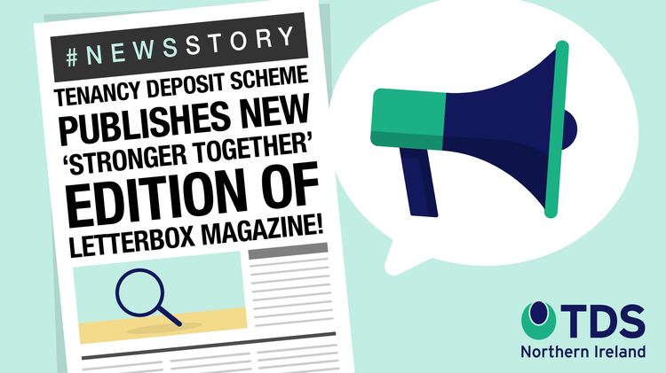 #NewsStory: Tenancy Deposit Scheme Publishes New 'Stronger Together' Edition of Letterbox Magazine!