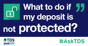 Ask TDS image - What do I do if my deposit isn't protected