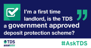 """#AskTDS: """"I'm a first time landlord, is the TDS a government approved deposit protection scheme?"""" graphic"""