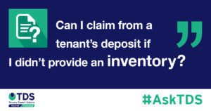 Can I claim from a tenant's deposit if I didn't provide an inventory?