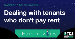 Tessas tips: Dealing with tenant who don't pay rent