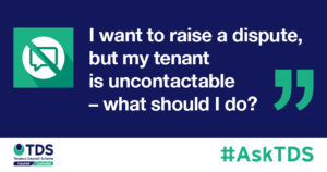 """""""I want to raise a dispute, but my tenant is uncontactable - what should I do?"""" image"""