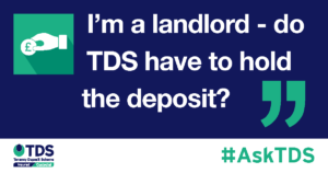 """""""I'm a landlord – do TDS have to hold the deposit?"""""""
