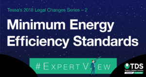 Tessas tips: Minimum Energy Efficiency Standards