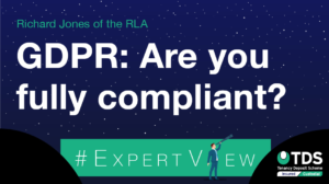 #ExpertView: GDPR: Are you fully compliant?
