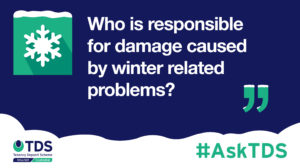 """Image of #AskTDS: """"Who is responsible for damage caused by winter related problems?"""""""
