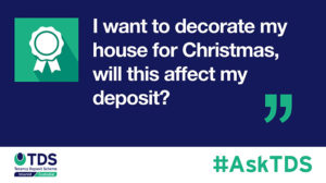 AskTDS blog image - I want to decorate my house for Christmas, will this affect my deposit?