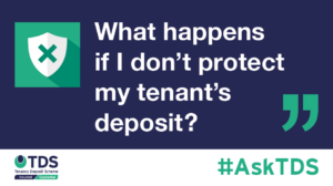 #AskTDS: What happensif I don't protect my tenant's deposit?