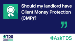 "Image of #AskTDS: ""Should my letting agent have Client Money Protection (CMP)?"""