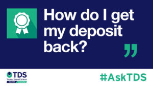 "Image saying ""#AskTDS: How Do I Get My Deposit Back?"""
