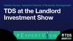 Image saying #ExpertView: TDS at the Landlord Investment Show – Olympia Thursday 13th July 2019