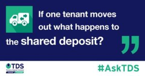 "Image saying #AskTDS: ""If one tenant wants to move out, what happens to the shared tenancy deposit?"""