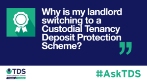 Blog image - Why is my landlord switching to a Custodial Tenancy Deposit Protection Scheme