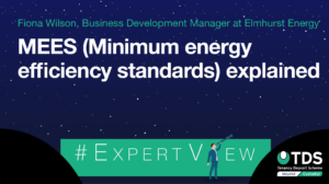 In this week's #ExpertView, Fiona Wilson from Elmhurst Energy discusses MEES regulations, requirements, implementation and exemptions.