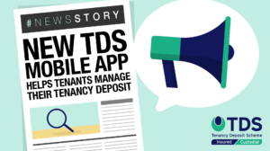On the 14th December TDS launched a new TDS Custodial app to help tenants manage their deposit directly from their smartphone. Learn more now