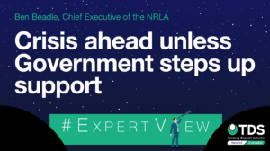 NRLA Expert View: Crisis ahead unless Government steps up support