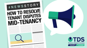In this Tenancy Deposit Scheme (TDS) #NewsStory blog, find out How to Resolve Tenant Disputes Mid-Tenancy. Click here to learn more!